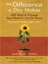 The Difference a Day Makes (eBook): 365 Ways to Change Your World in Just 24 Hours